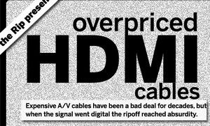 The Great HMDI Cable Ripoff. Save your cash, any old cable will do.