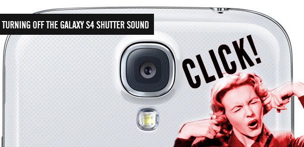 How to DEFINITELY turn off the annoying Samsung Galaxy S4 camera shutter noise